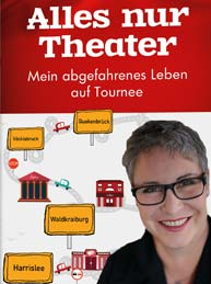 "Theater - und TV-Star Katerina Jacob ""Alles nur Theater"" Kabarettistische Lesung"